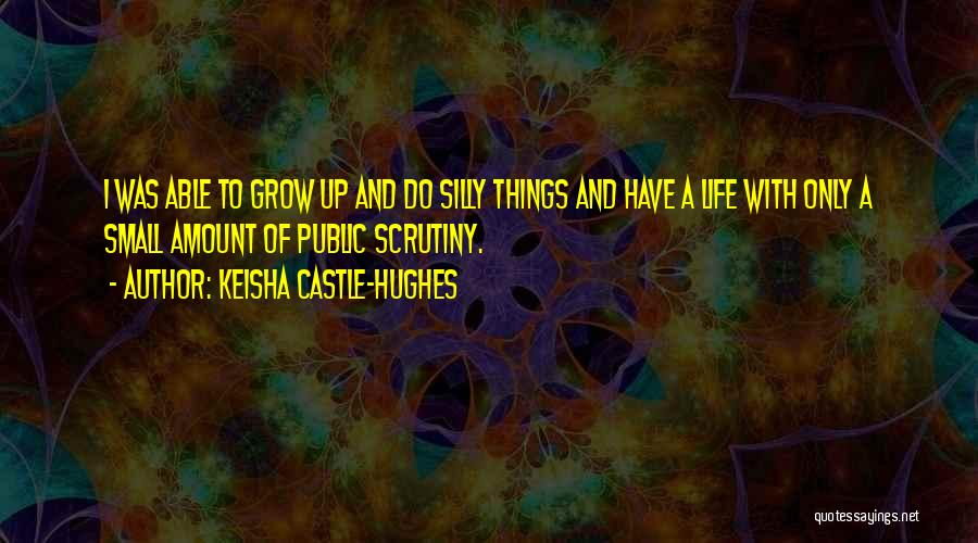 Keisha Castle-Hughes Quotes 2257396