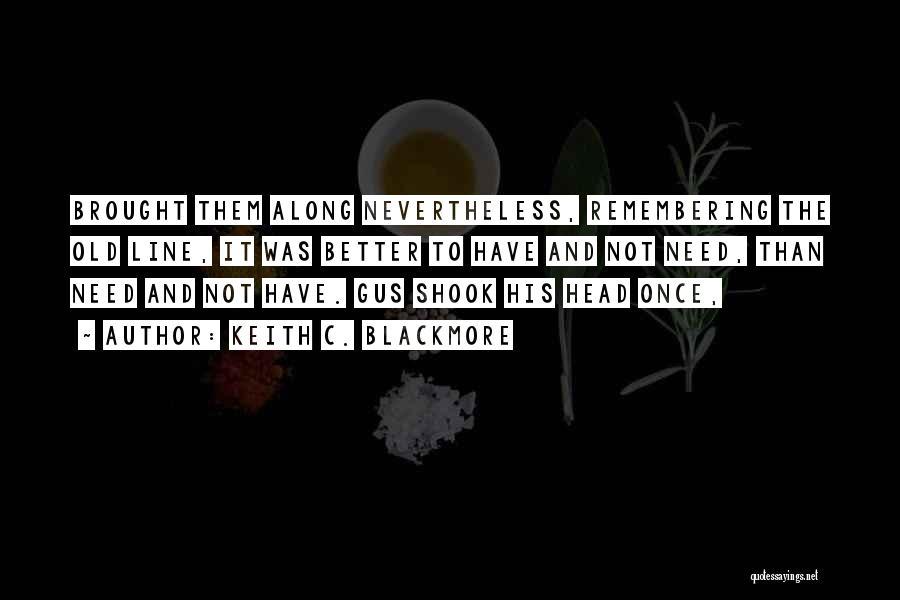 Keith C. Blackmore Quotes 1175134