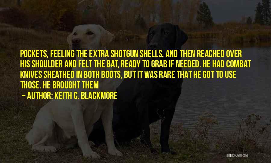Keith C. Blackmore Quotes 1289869