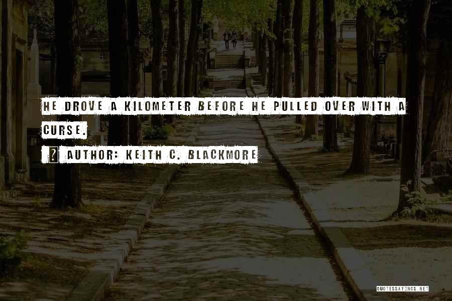 Keith C. Blackmore Quotes 1845310