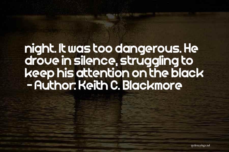 Keith C. Blackmore Quotes 531336