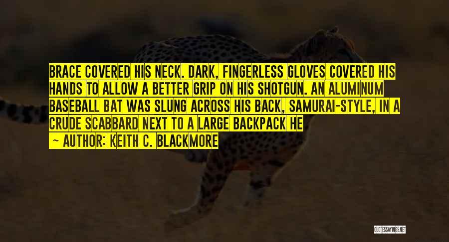 Keith C. Blackmore Quotes 593443