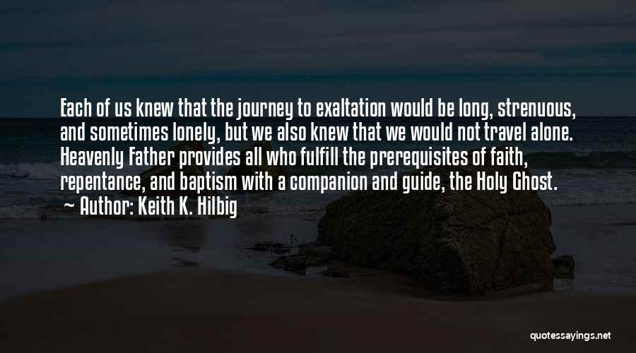 Keith K. Hilbig Quotes 1625402