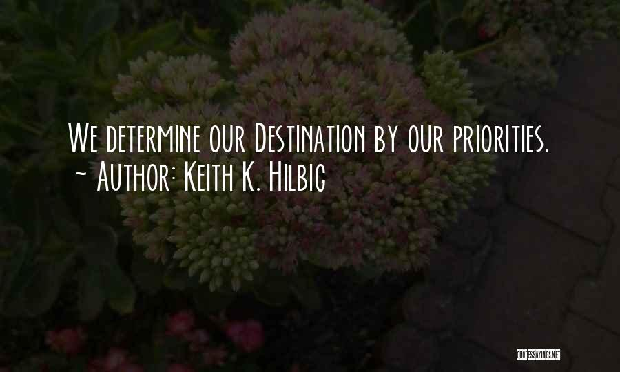 Keith K. Hilbig Quotes 293108