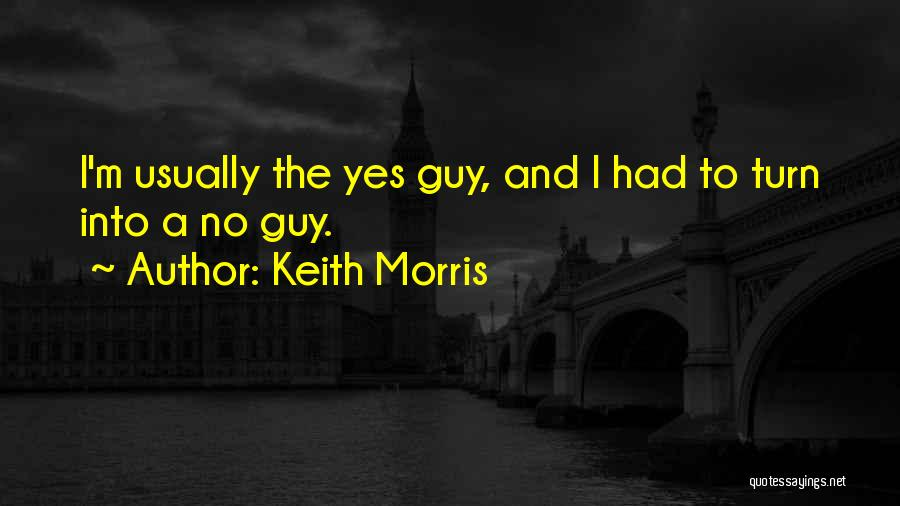 Keith Morris Quotes 1466984
