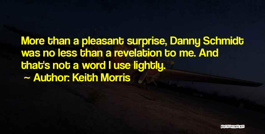 Keith Morris Quotes 222292