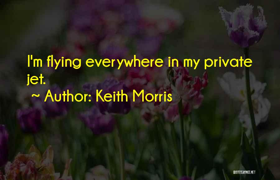 Keith Morris Quotes 741810