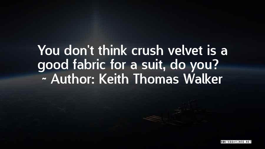 Keith Thomas Walker Quotes 1798709
