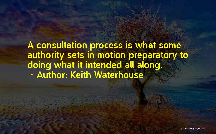 Keith Waterhouse Quotes 1446238