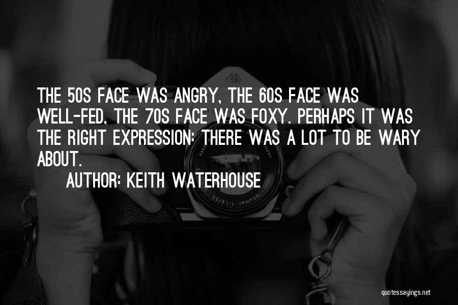 Keith Waterhouse Quotes 1789911