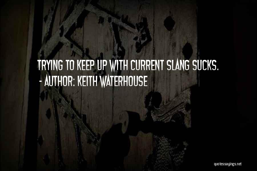 Keith Waterhouse Quotes 1975309