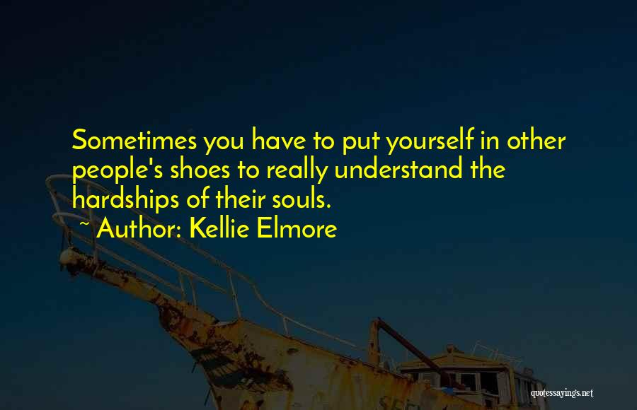 Kellie Elmore Quotes 1173866