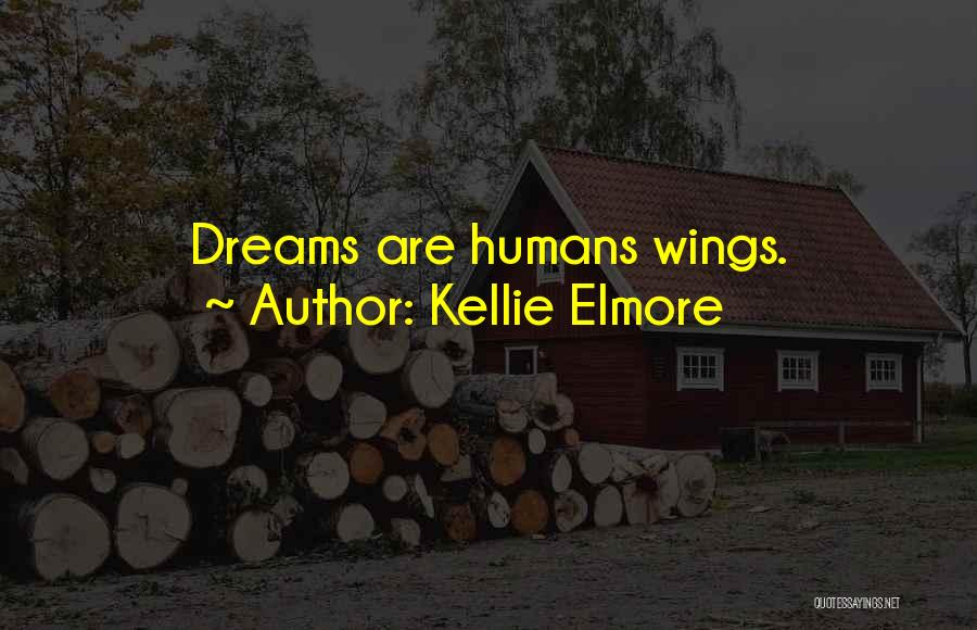 Kellie Elmore Quotes 1337256