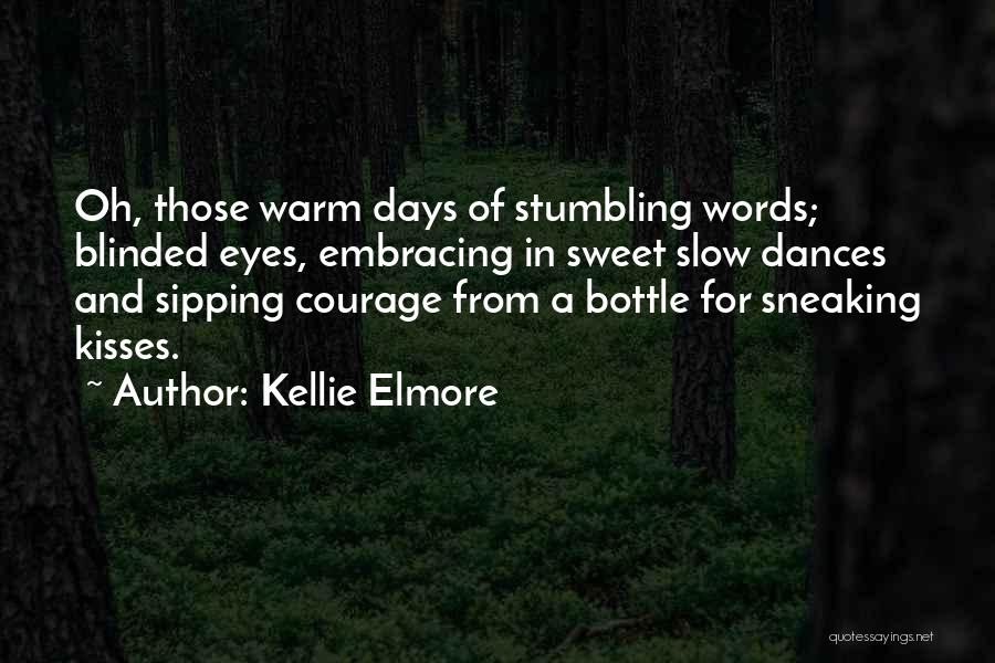 Kellie Elmore Quotes 2044659