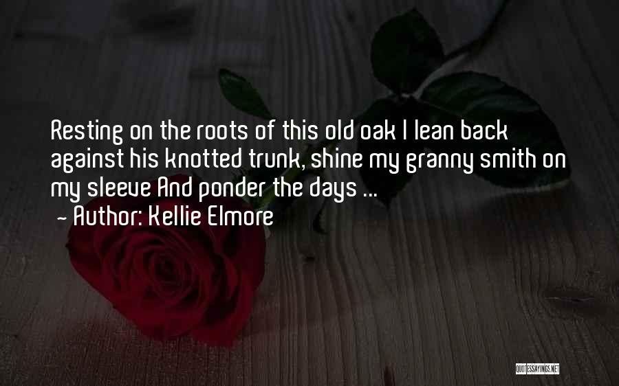 Kellie Elmore Quotes 440963