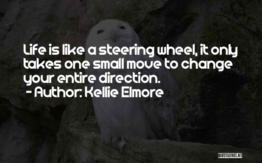 Kellie Elmore Quotes 487341