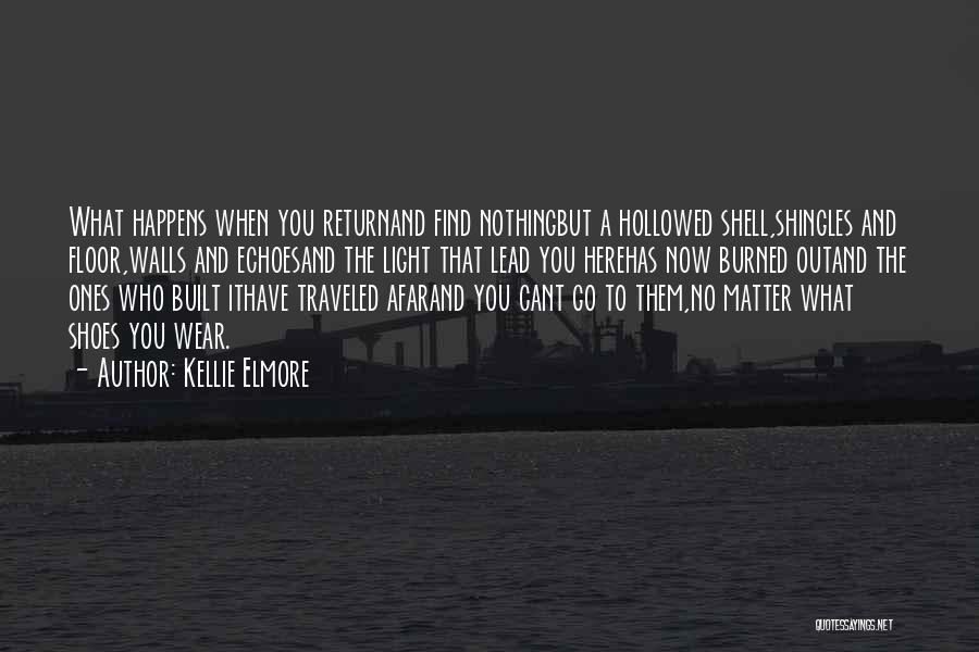 Kellie Elmore Quotes 541715