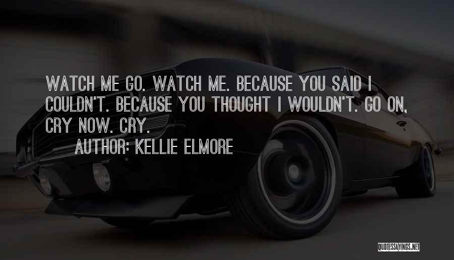 Kellie Elmore Quotes 564909