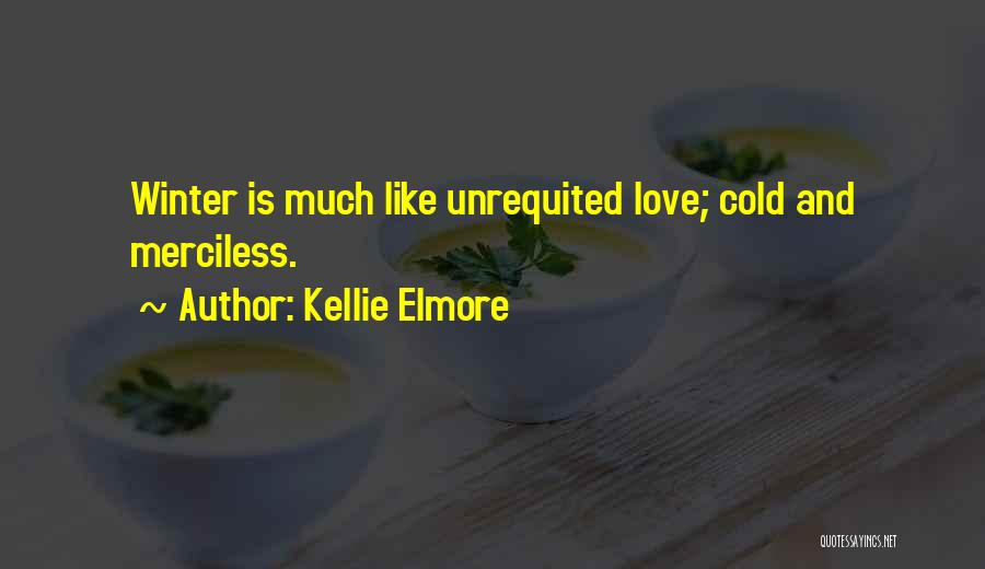 Kellie Elmore Quotes 631370
