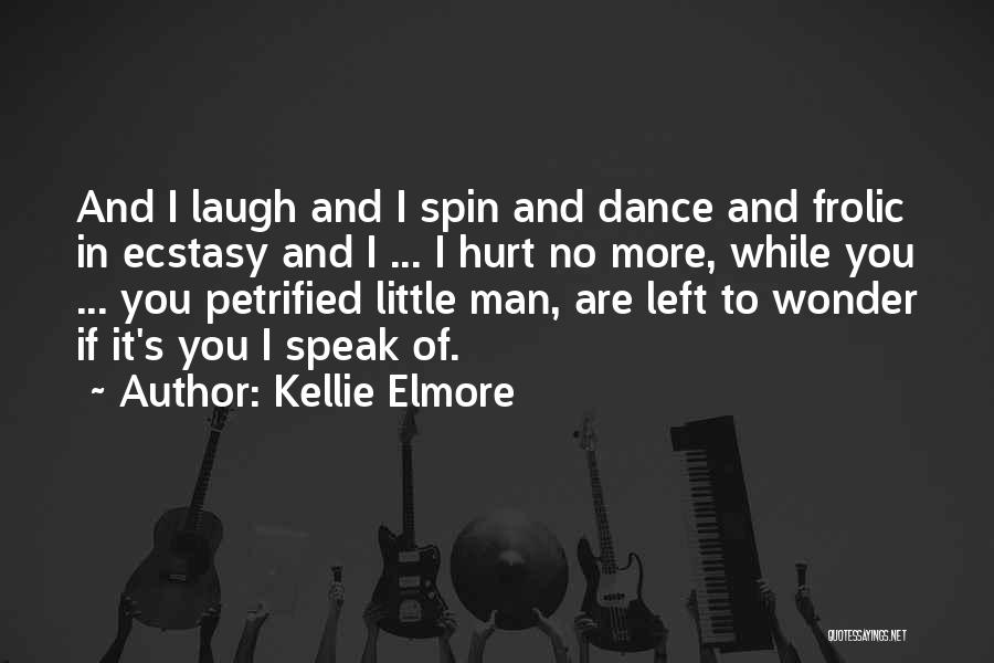 Kellie Elmore Quotes 693795