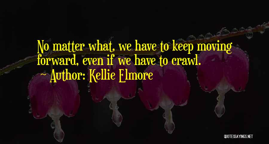 Kellie Elmore Quotes 81698