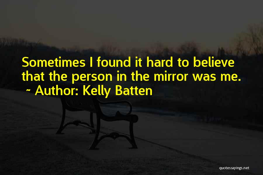 Kelly Batten Quotes 1507151