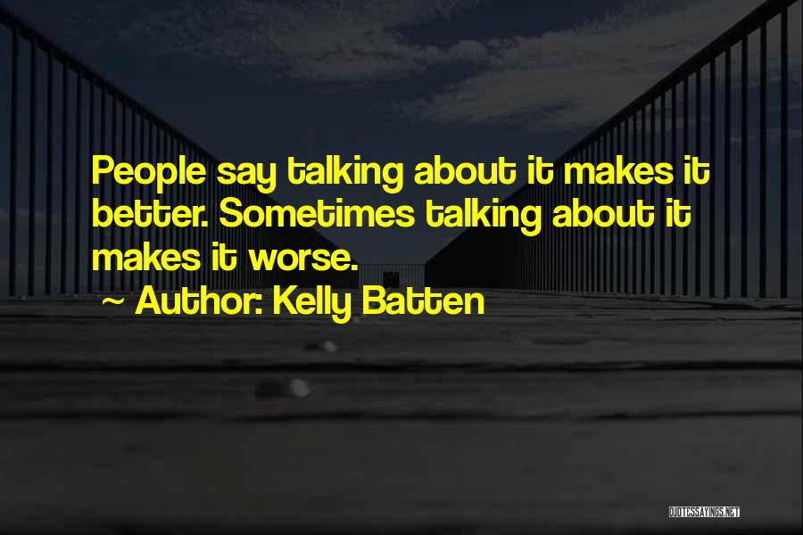 Kelly Batten Quotes 1577145