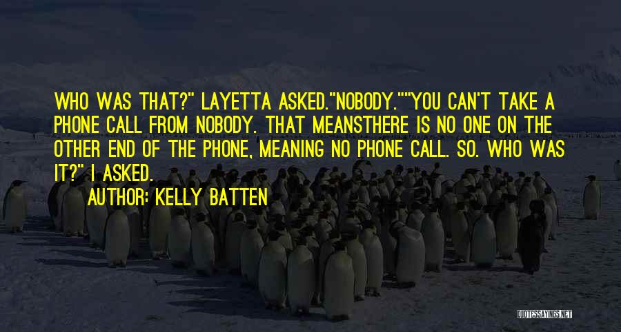 Kelly Batten Quotes 1885305