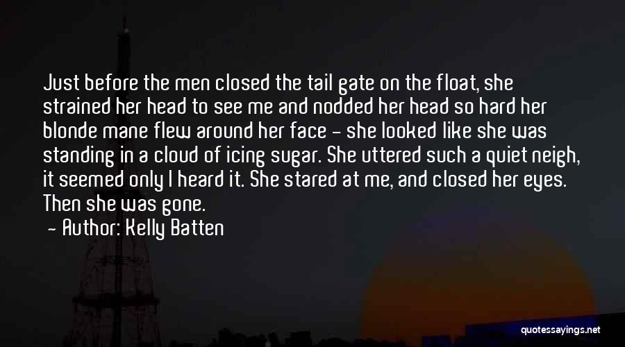 Kelly Batten Quotes 707896