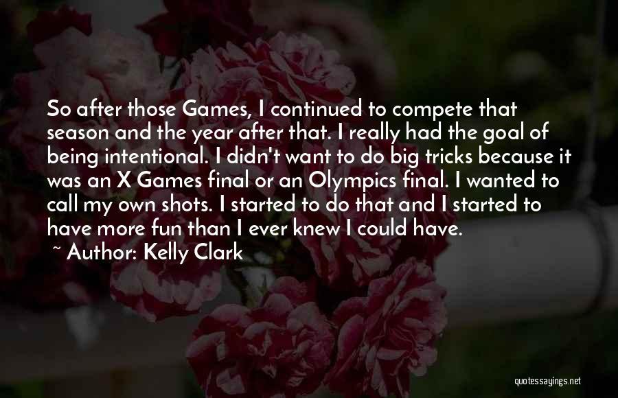 Kelly Clark Quotes 1563237