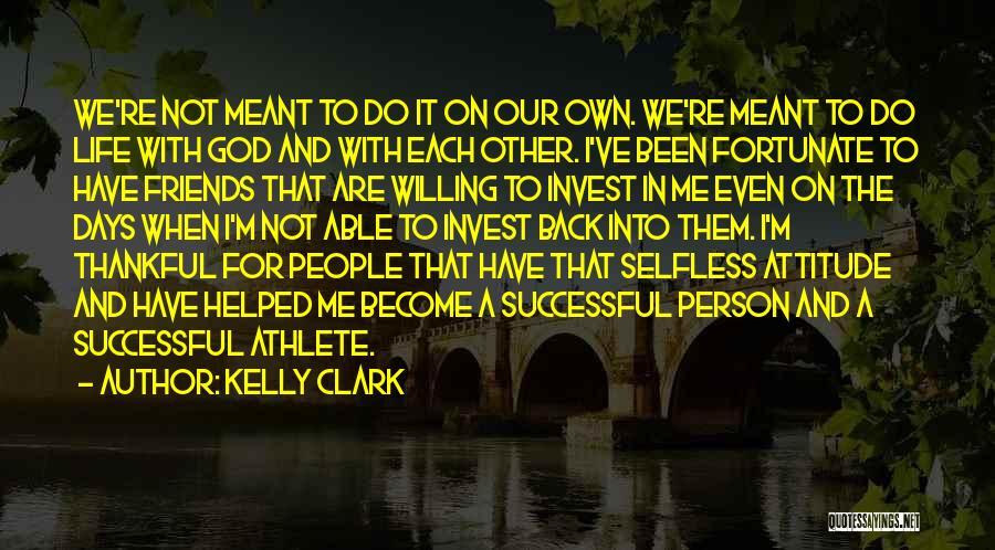 Kelly Clark Quotes 1628666