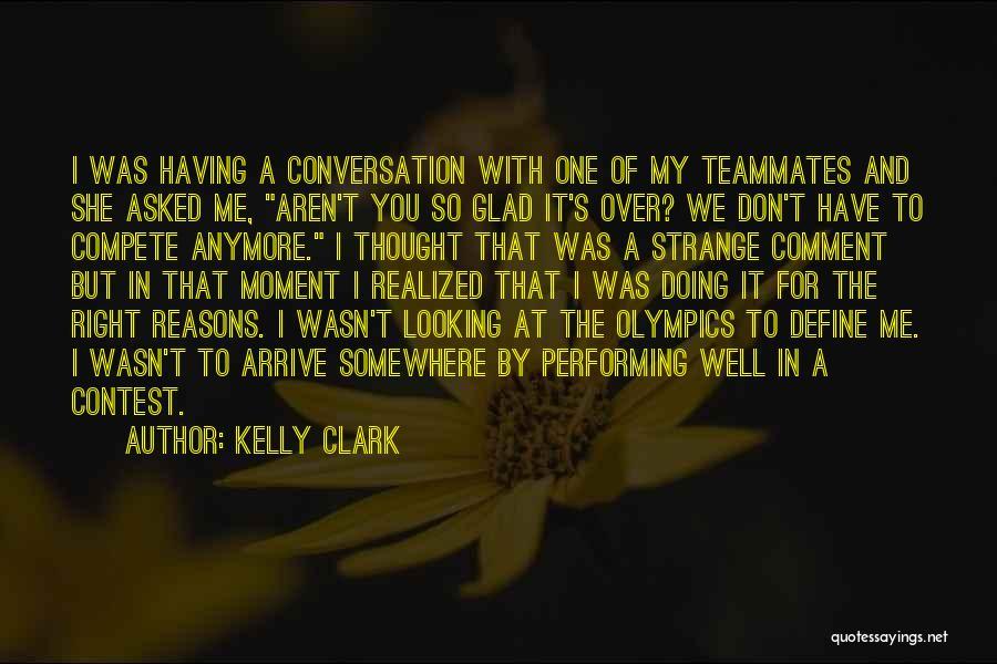 Kelly Clark Quotes 1685488