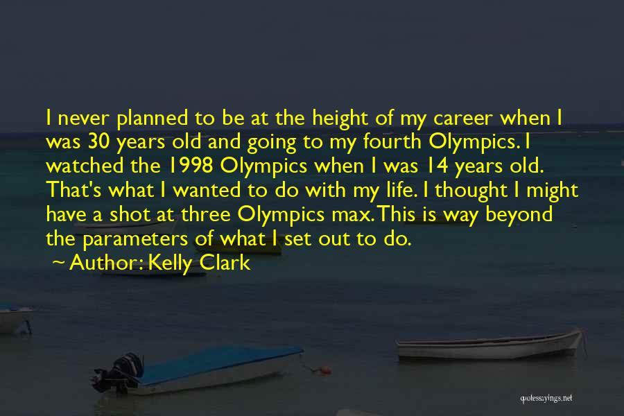 Kelly Clark Quotes 489370