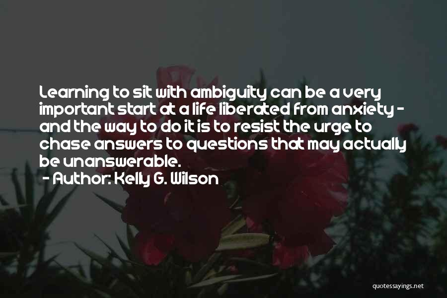 Kelly G. Wilson Quotes 1024740