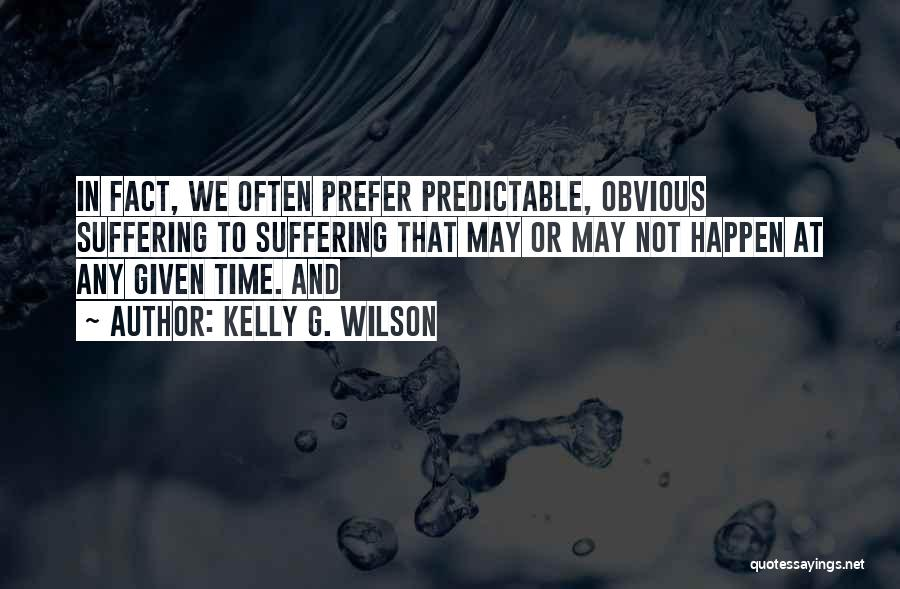 Kelly G. Wilson Quotes 1675280
