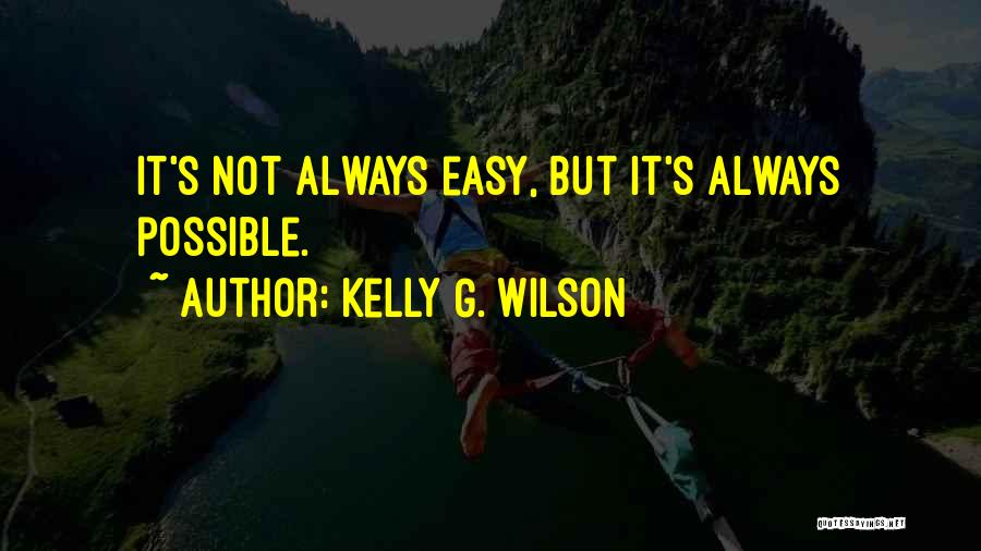 Kelly G. Wilson Quotes 1679171