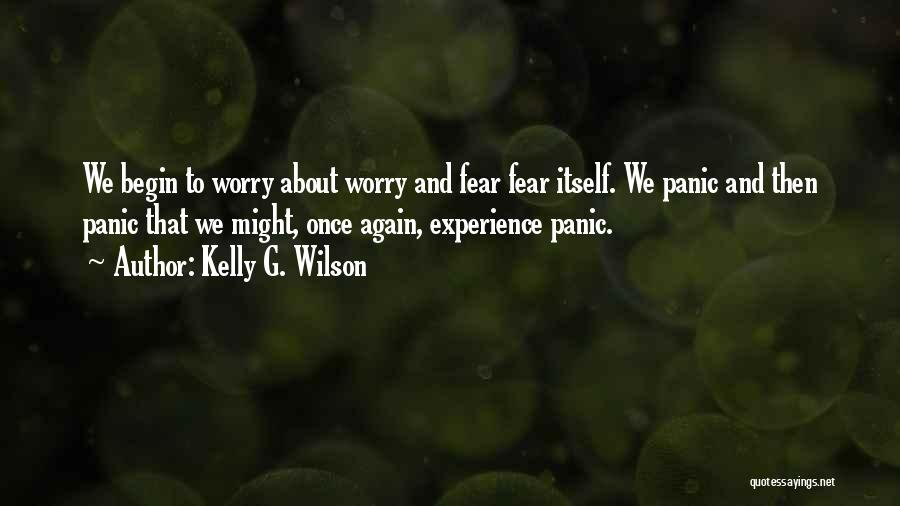 Kelly G. Wilson Quotes 2070722
