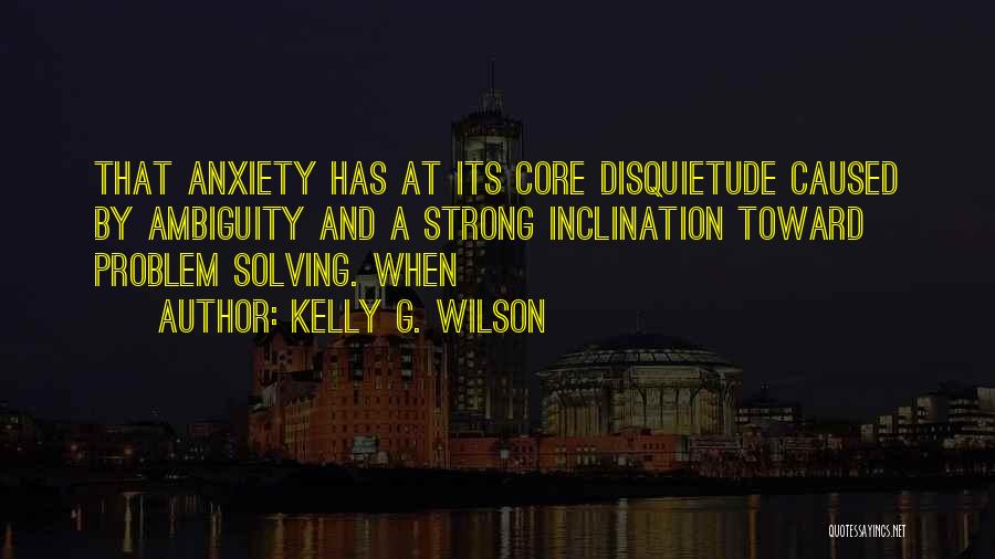 Kelly G. Wilson Quotes 622087