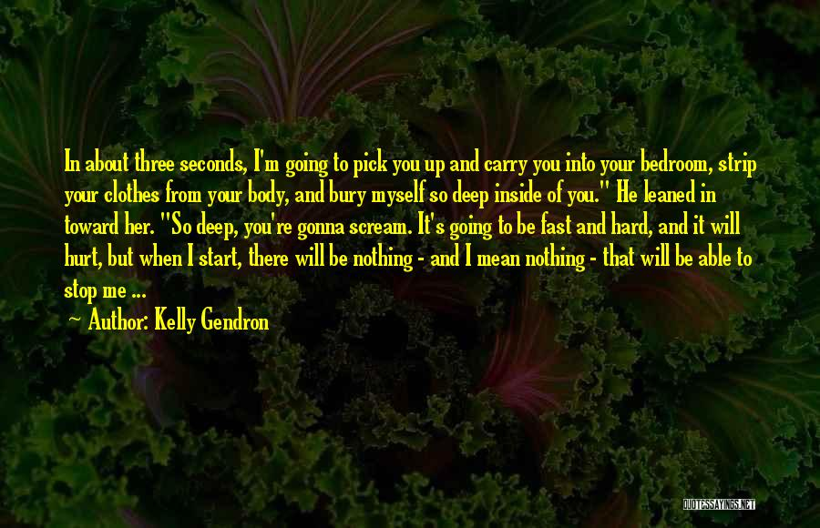 Kelly Gendron Quotes 902454