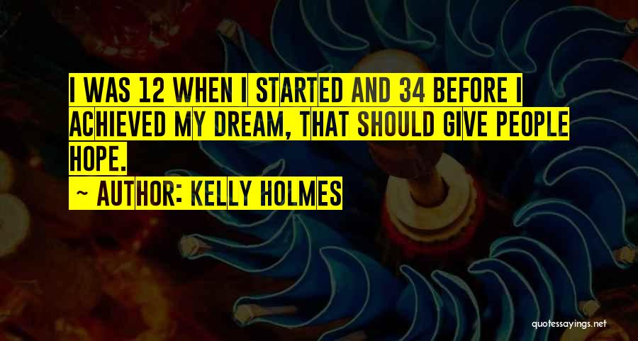 Kelly Holmes Quotes 607319