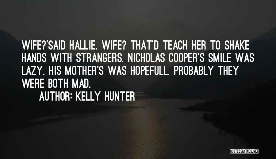 Kelly Hunter Quotes 208111