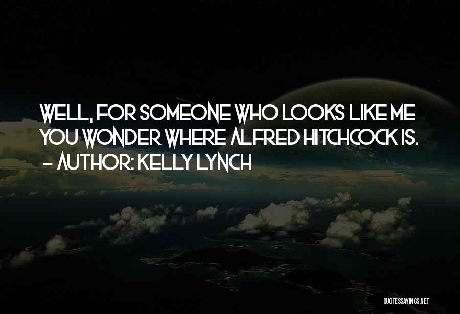 Kelly Lynch Quotes 1409065
