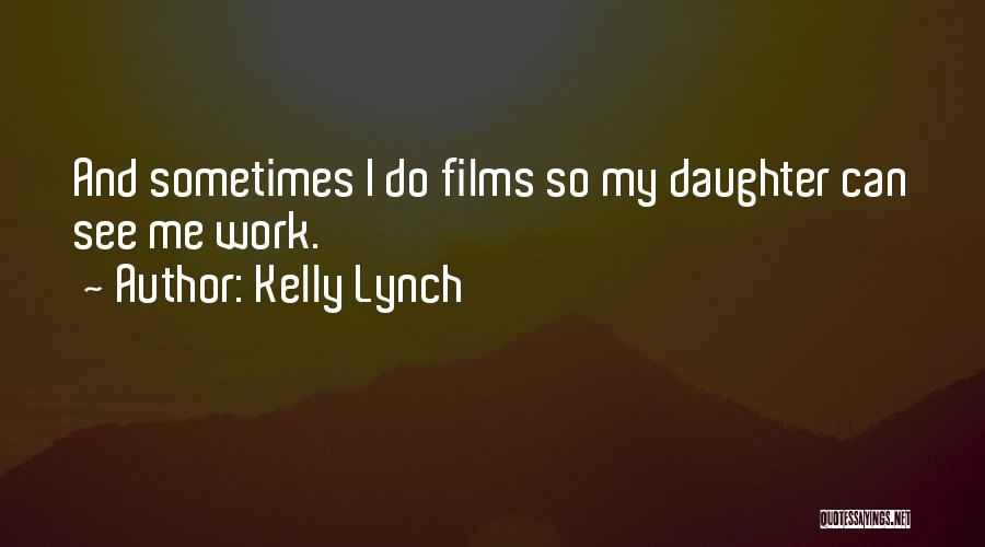 Kelly Lynch Quotes 164995