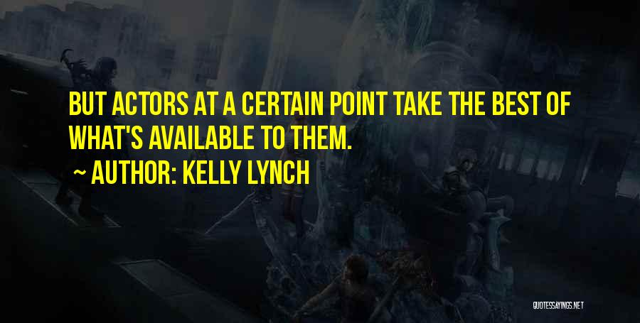 Kelly Lynch Quotes 2094724