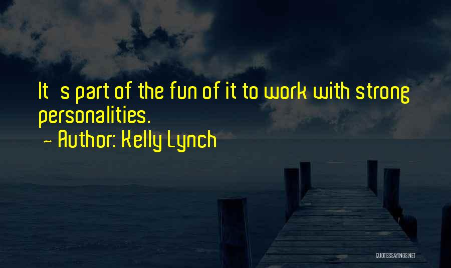 Kelly Lynch Quotes 464282