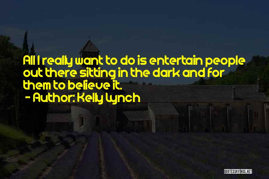 Kelly Lynch Quotes 604274