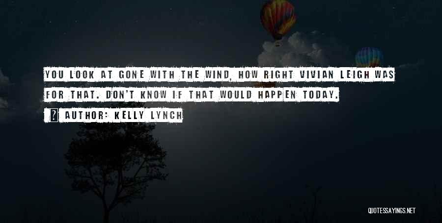 Kelly Lynch Quotes 802315