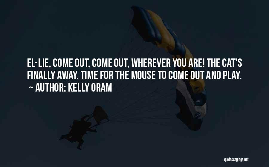 Kelly Oram Quotes 1295626