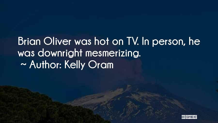 Kelly Oram Quotes 1548328