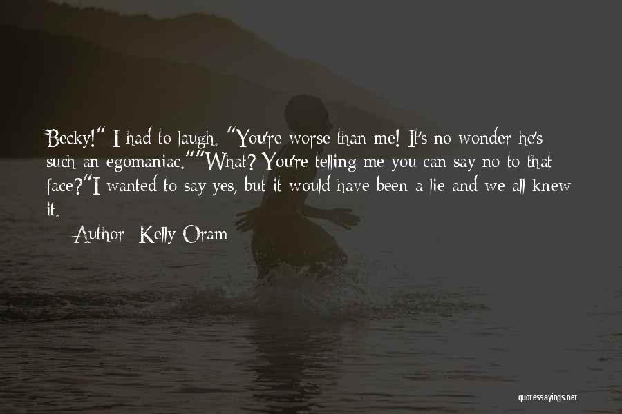 Kelly Oram Quotes 1715182